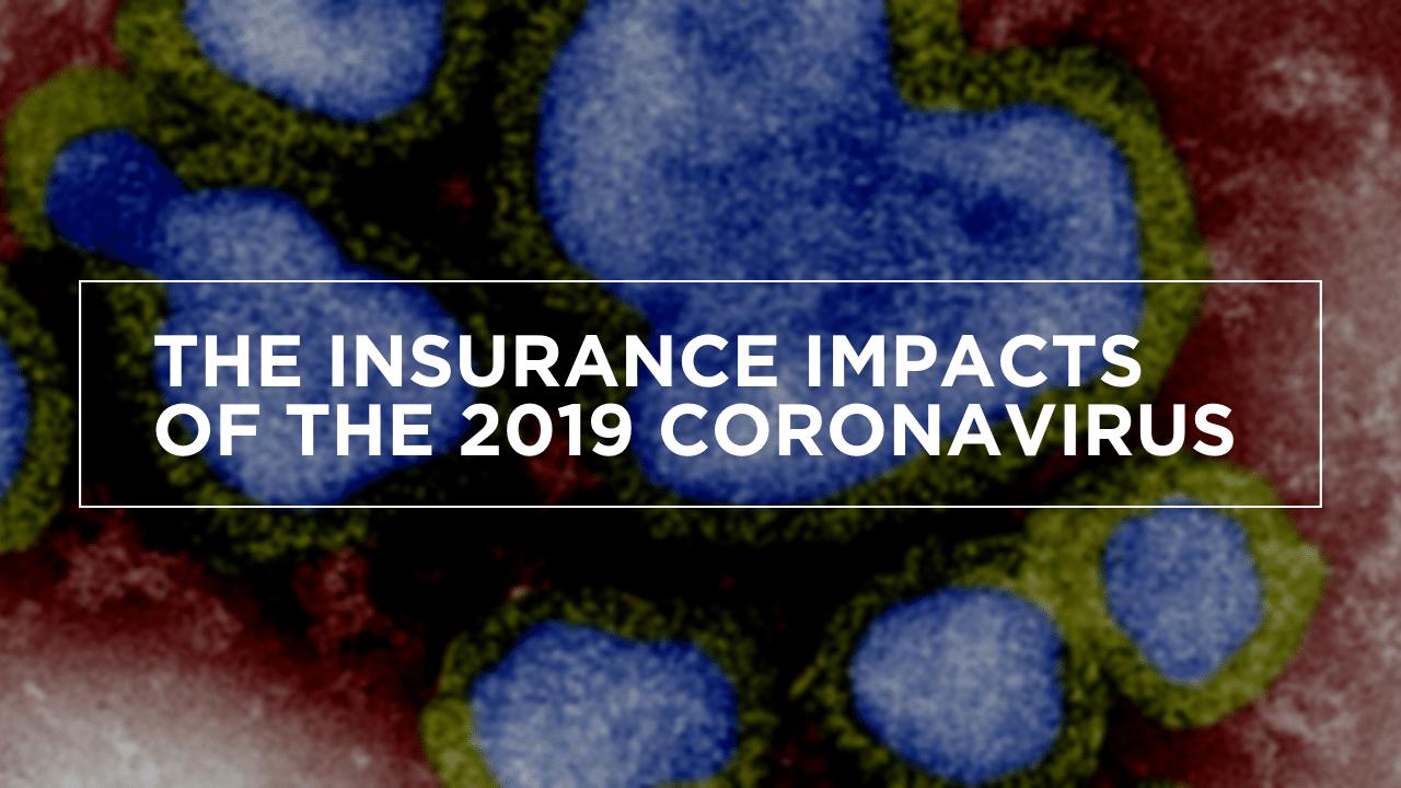 The Insurance Impacts of the 2019 Coronavirus